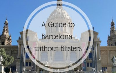 A Guide to Barcelona – without Blisters